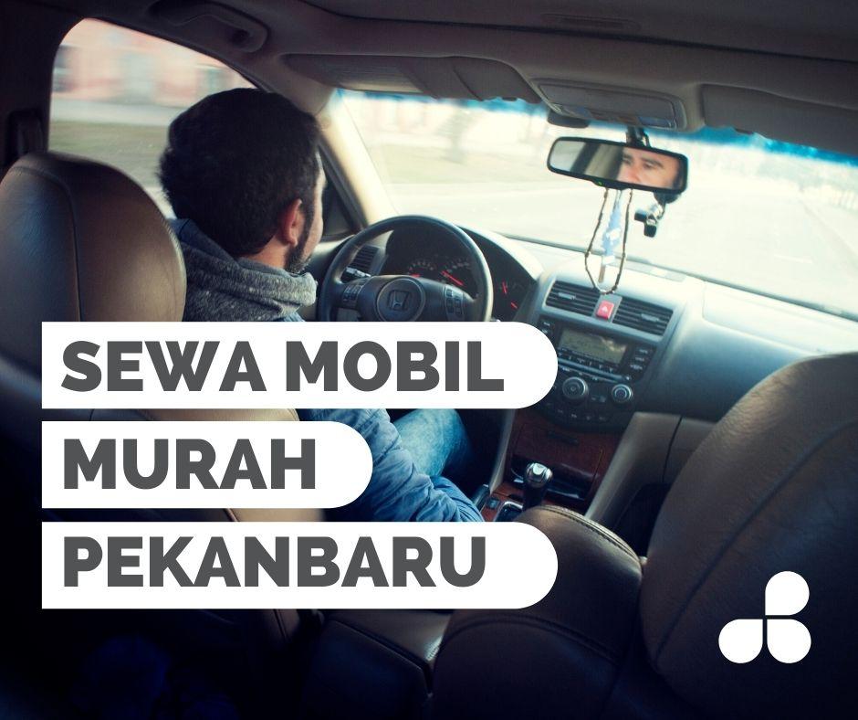 cara dapat harga sewa mobil murah di pekanbaru